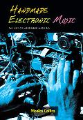 Handmade Electronic Music The Art of Hardware Hacking