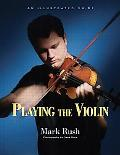 Playing the Violin An Illustrated Guide