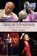 Global Minstrels Voices of World Music