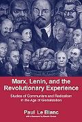 Marx, Lenin, And the Revolutionary Experience Studies of Communism And Radicalism in an Age ...