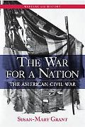 War for a Nation The American Civil War