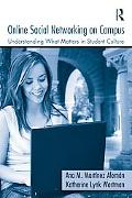 Online Social Networking on Campus: Understanding What Matters in Student Culture, Vol. 1