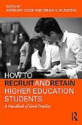 How to Recruit and Retain Higher Education Students: A Handbook of Good Practice