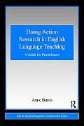 Doing Action Research in English Language Teaching: A Guide for Practitioners (Esl & Applied...