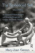 The Embedded Self, Second Edition: An Integrative Psychodynamic and Systemic Perspective on ...