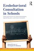 Ecobehavioral Consultation in Schools: Theory and Practice for School Psychologists, Special...