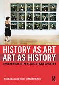 History as Image, Image as History: Undoing the Pedagogical Divide Between Art and History