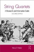 String Quartets: A Research and Information Guide (Routledge Music Bibliographies)