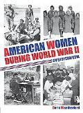 American Women during World War II: An Encyclopedia