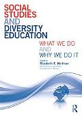 Social Studies and Diversity Teacher Education: What We Do and Why