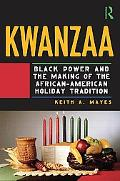 Kwanzaa: The Making of a Black Holiday Tradition