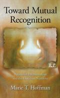Toward Mutual Recognition : Relational Psychoanalysis and the Christian Narrative