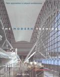 Modern Terminal New Approaches to Airport Architecture