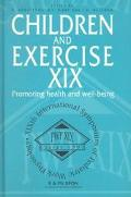 Children and Exercise XIX Promoting Health and Well-Being  Proceedings of the Xixth Internat...