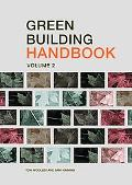 Green Building Handbook A Guide to Building Products and Their Impact on the Environment