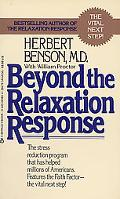 Beyond the Relaxation Response How to Harness the Healing Power of Your Personal Beliefs