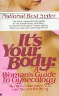 It's Your Body: A Woman's Guide to Gynecology