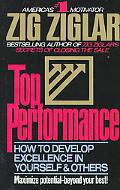 Top Performance How to Develop Excellence in Yourself and Others