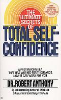 Ultimate Secrets of Total Self-confidence Master the Simple Step-by-step Principles--startin...