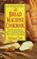 Bread Machine Cookbook - Melissa Clark - Mass Market Paperback
