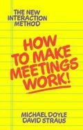How to Make Meetings Work The New Interaction Method