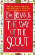 Way of the Scout: A Native American Path To Finding Spiritual Meaning In A Physical World - ...