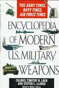 The Encyclopedia of Modern U.S. Military Weapons - Timothy M. Laur - Hardcover