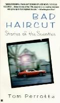 Bad Haircut: Stories of the Seventies - Tom Perrotta - Mass Market Paperback