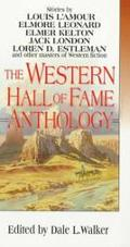 Western Hall of Fame: An Anthology of Classic Western Stories Selected by the Western Writer...