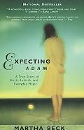 Expecting Adam A True Story of Birth, Rebirth, and Everyday Magic