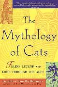 Mythology of Cats: Feline Legend and Lore through the Ages - Gerald Hausman - Paperback