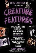 Creature Features The Science Fiction, Fantasy, and Horror Movie Guide