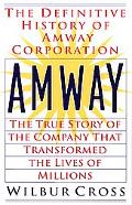 Amway: The True Story of the Company That Transformed the Lives of Millions - Wilbur L. Cros...
