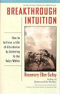 Breakthrough Intuition How to Achieve Life of Abundance by Listening to the Voice Within