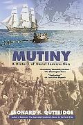 Mutiny: A History of Naval Insurrection - Leonard F. Guttridge - Paperback - BERKLEY TR
