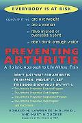 Preventing Arthritis A Holistic Approach to Life Without Pain