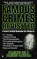 Famous Crimes Revisited A Forensic Scientist reexamines the Evidence