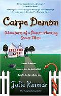 Carpe Demon Adventures of a Demon-hunting Soccer Mom