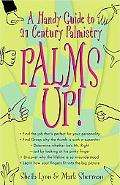 Palms Up! A Handy Guide to 21st-Century Palmistry