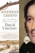 American Legend The Real-life Adventures of David Crockett