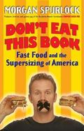 Don't Eat This Book Fast Food And the Supersizing of America