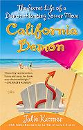 California Demon The Secret Life of a Demon-hunting Soccer Mom