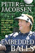 Embedded Balls Adventures on and Off the Tour With Golf's Premier Storyteller