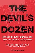 The Devil's Dozen: How Cutting-Edge Forensics Took Down 12 Notorious Serial Killers