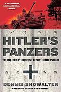 Hitler's Panzers: The Lightning Attacks that Revolutionized Warfare
