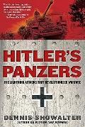 Hitler's Panzers : The Lightning Attacks That Revolutionized Warfare