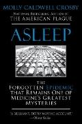 Asleep : The Forgotten Epidemic That Remains One of Medicine's Greatest Mysteries