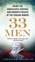 33 Men : Inside the Miraculous Survival and Dramatic Rescue of the Chilean Miners