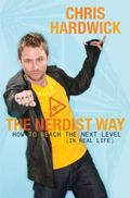 Nerdist Way : How to Reach the Next Level (in Real Life)