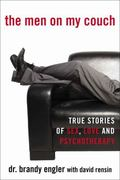 Men on My Couch : True Stories of Sex, Love and Psychotherapy